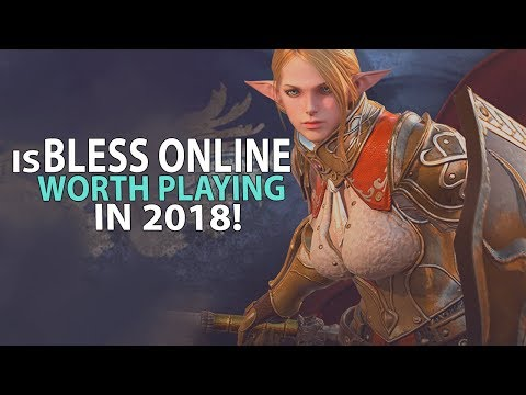 Is Bless Online Worth Playing In 2018? A Bless MMORPG Review!