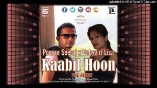 Gambar cover Kaabil Hoon - Pooran Seeraj & Babygirl Lisa (2K17 Bollywood Remix)