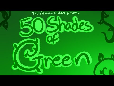 The Adventure Zone Animatic - 50 Shades of Green