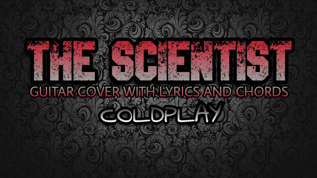 The Scientist Coldplay Guitar Cover With Lyrics Chords Youtube