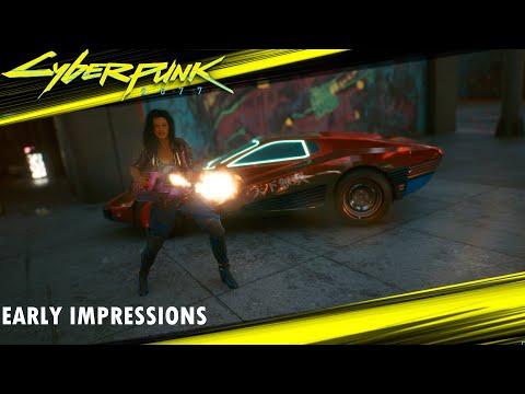 Cyberpunk 2077 - Early Impressions