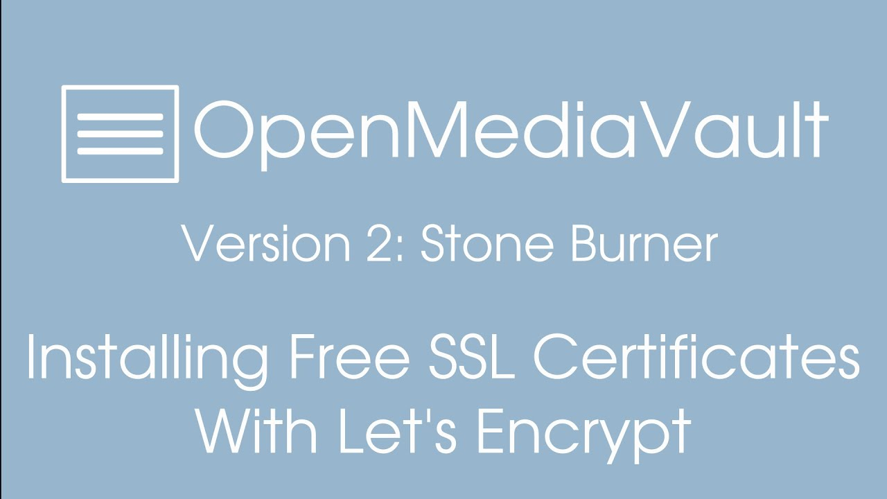 Installing Free Ssl Certs In Openmediavault Youtube