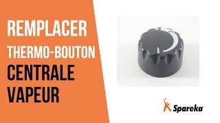 Comment réparer votre centrale vapeur - Remplacer le thermo-bouton ?