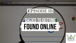 Episode 18: Basics To Getting Found Online