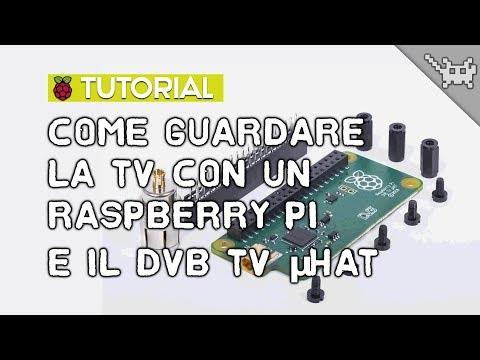 Come Guardare Il Digitale Terrestre (DVB-T / DVB-T2) Con Raspberry Pi 3 + TV µHAT