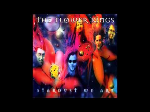 Stardust We Are - The Flower Kings.
