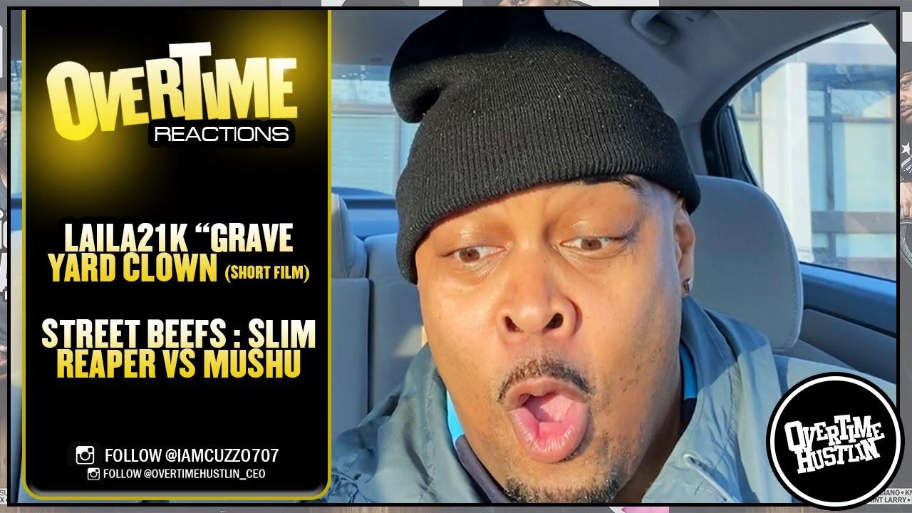 "Overtime Hustlin Presents ""Overtime Reactions"" (Laila21K ""Grave Yard Clowns / Street Beefs)"