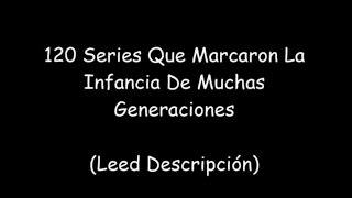 120 Series Infantiles De Los 70-80-90... (Emitidas En España)