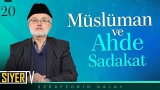 Müslüman ve Ahde Sadakat | Şerafeddin Kalay (20. Ders)