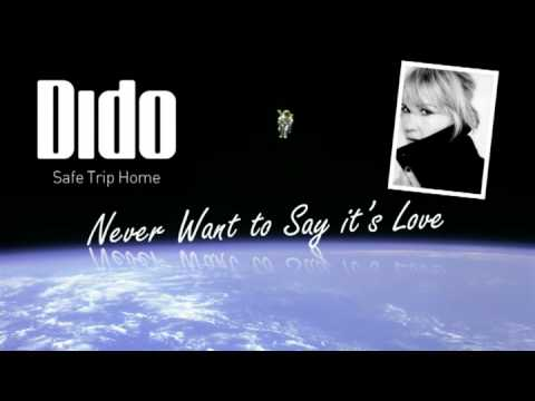 Dido - Never Want to Say it's Love