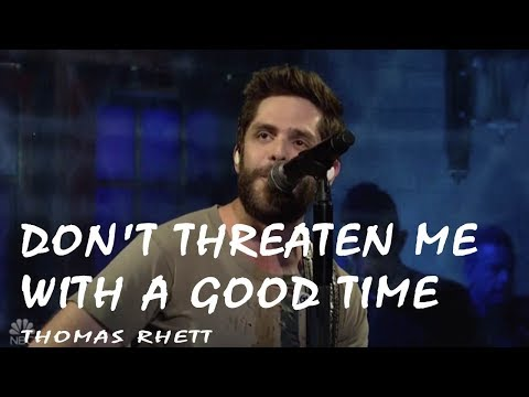Thomas Rhett -  Don't Threaten Me With A Good Time  (Lyrics Video) Mp3