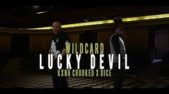 Wildcard (feat. KXNG CROOKED & Dice)-Lucky Devil (Official Music Video)