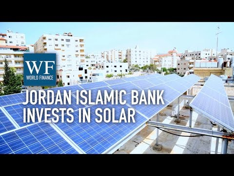 Jordan Islamic Bank invests in solar power as part of social responsibility   World Finance