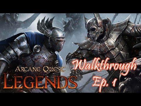 Arcane Quest Legends Walk-through Ep. 1
