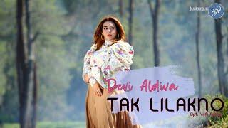 Devi Aldiva  - Tak Lilakno