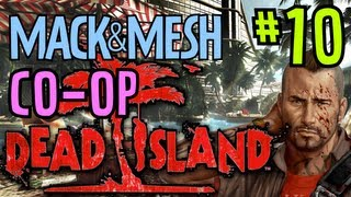 Dead Island Coop Playthrough - Part 10