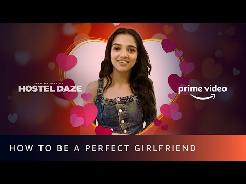 how-to-be-a-perfect-girlfriend?-ft.-ahsaas-channa-|-hostel-daze-|-amazon-prime-video