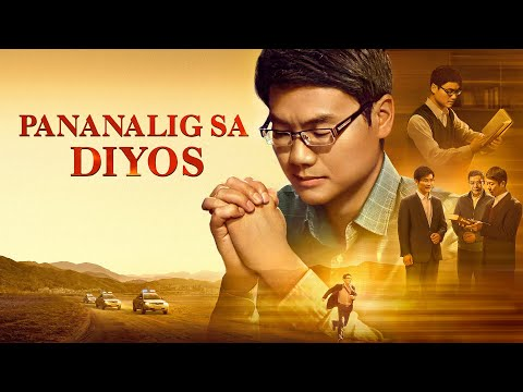 "Latest Christian Full Movie 2018 ""Pananalig sa Diyos"" What Is True Faith in God? (Tagalog Dubbed)"