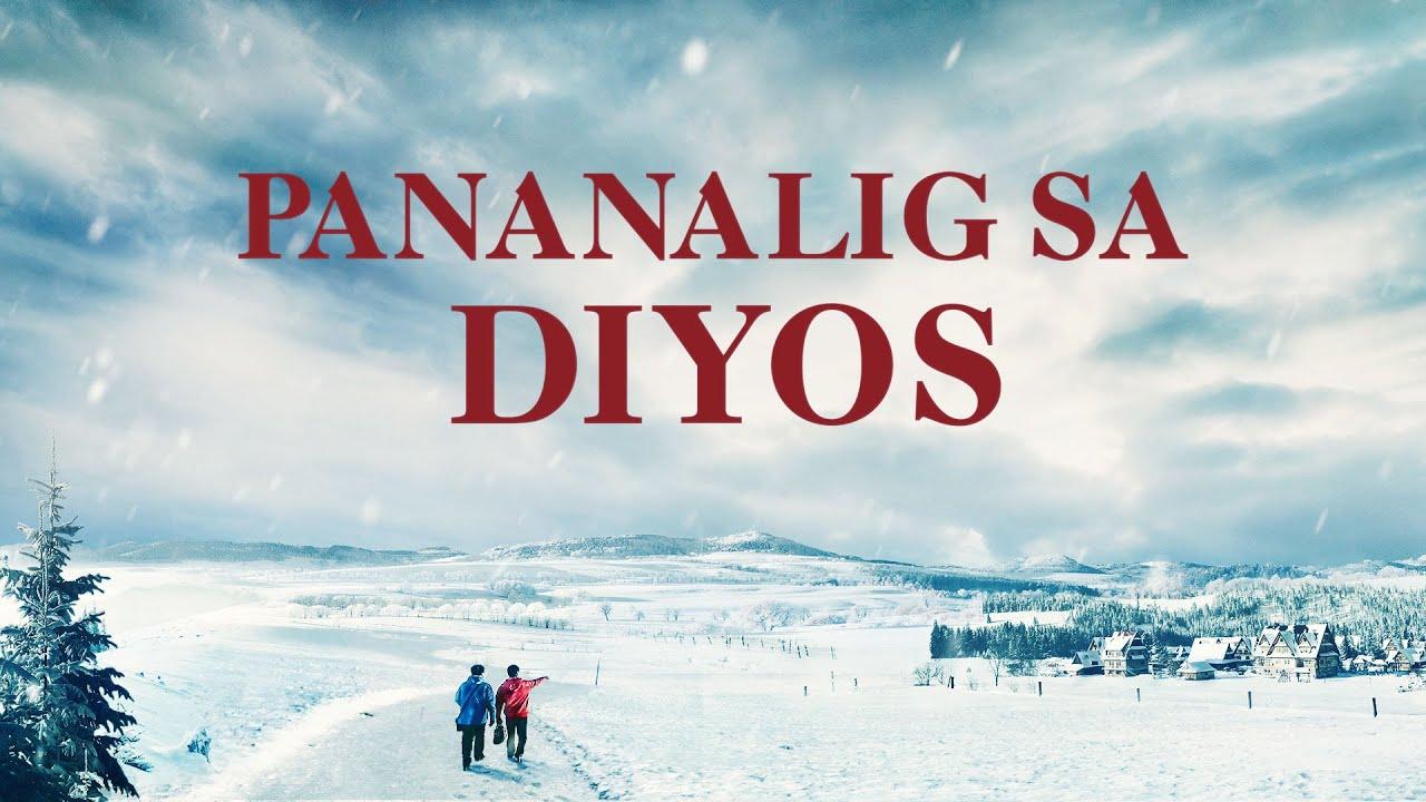"Tagalog Christian Full Movie | ""Pananalig sa Diyos"" What is true faith in God?"