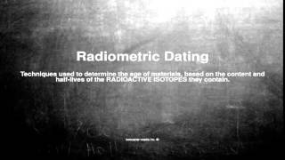 Medical vocabulary: What does Radiometric Dating mean
