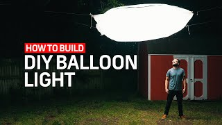 How To Build A DIY Balloon Light | Cinematography Techniques