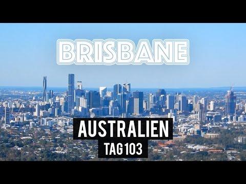 BRISBANE von OBEN - Tag 103 - AUSTRALIEN - WORK & TRAVEL - BACKPACKING