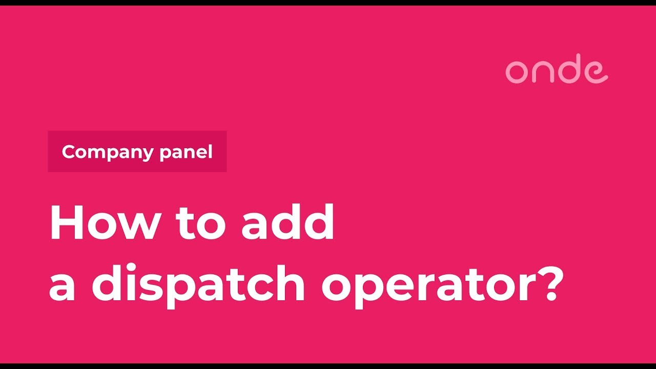 Onde Learn   How to add a dispatch operator in a taxi app?