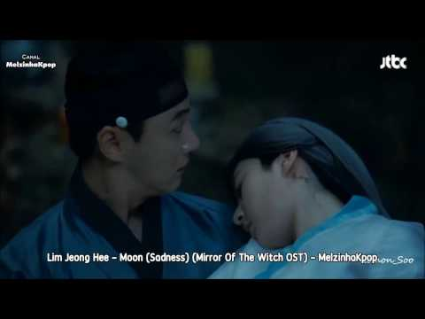 Lim Jeong Hee - Moon (Sadness) (Mirror Of The Witch OST) [Legendado + Romanizado + Eng. Subtittles]