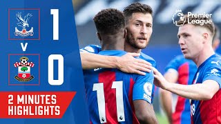 HIGHLIGHTS | CRYSTAL PALACE 1-0 SOUTHAMPTON