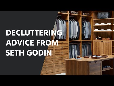 Amazing Decluttering Advice From Seth Godin