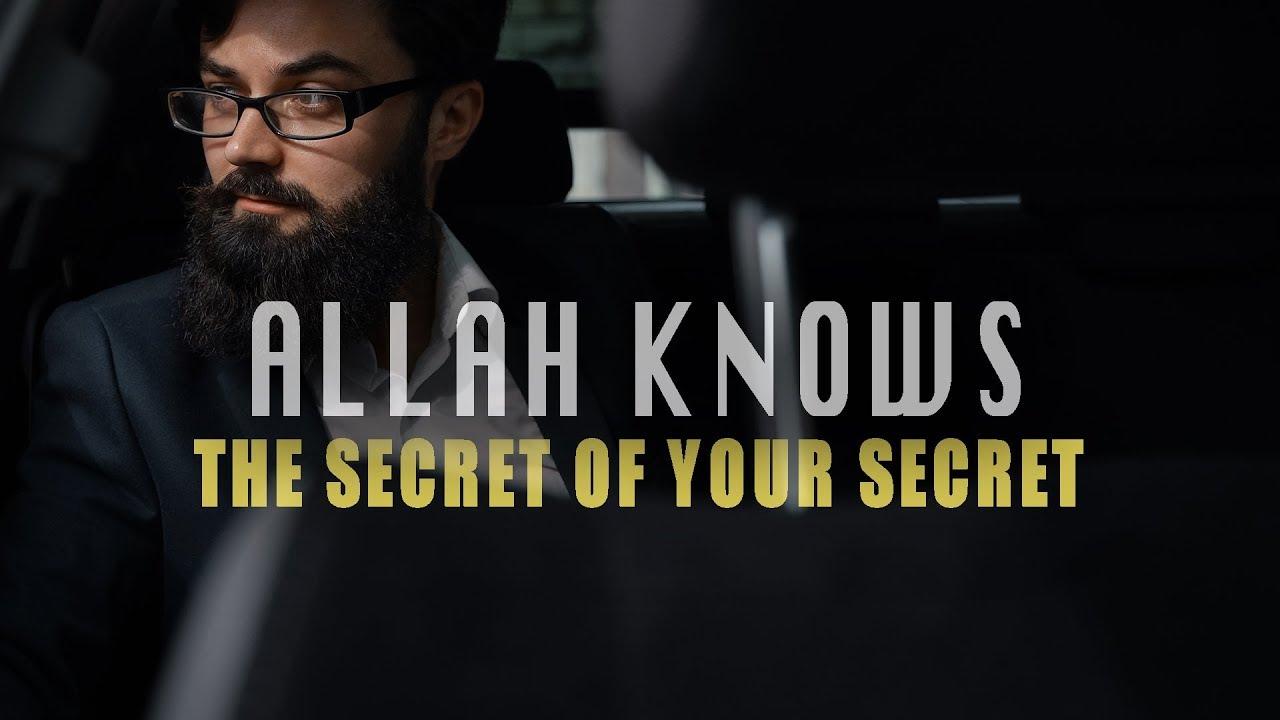 Allah Knows The Secret of Your Secrets