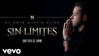 El Gran Martín Elías - Que Viva El Amor (Cover Audio)