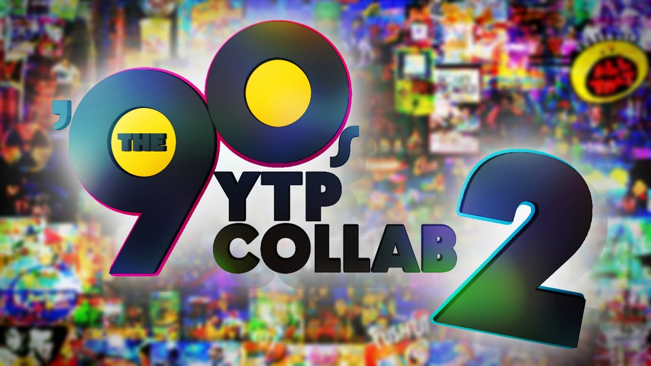 The '90s YTP Collab 2! - YouTube
