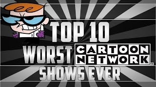 Top 10 Worst Cartoon Network Shows Of All Time
