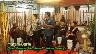 Muram Durja    Hisyam Feat Kamal    Musik Melayu Samar Empang Bogor    Pengukiran Raya Jakarta Barat