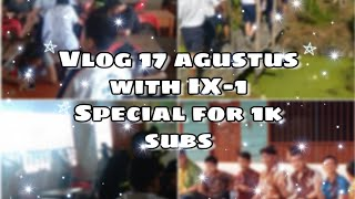 ~°Vlog 17 Agustus with IX-1°~   Special for 1k subs