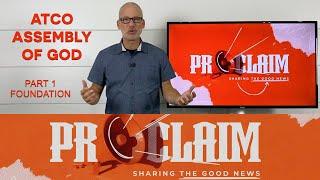 Sunday, August 29, 2021: PROCLAIM! Part 1, The Foundation of Evangelism.