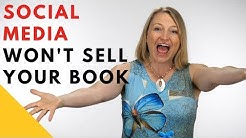 Social Media Won't Sell Your Books - 5 Things that Will