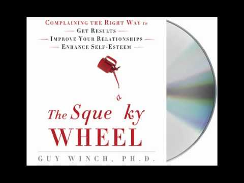 The Squeaky Wheel by Guy Winch, Ph.D.--Audiobook Excerpt