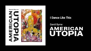 David Byrne - I Dance Like This (Official Audio)