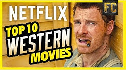 Top 10 Westerns on Netflix   Best Movies on Netflix Right Now   Flick Connection
