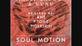 Magit Cacoon & Nunu - Soul Motion (PToile & Tigerskin Remix) - Girl Scout