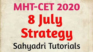 MHT-CET 2020 | 8 July Strategy