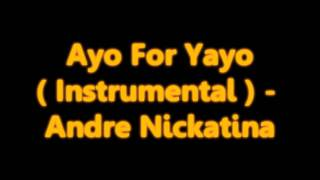 Ayo For Yayo ( Instrumental ) - Andre Nickatina