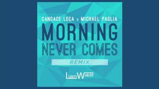 Morning Never Comes (Liam Walds Remix) - Candace & Michael (Audio Only)