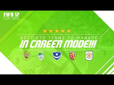 FIFA 17 Top Tips | Best Teams To Use for RTG Career Modes!