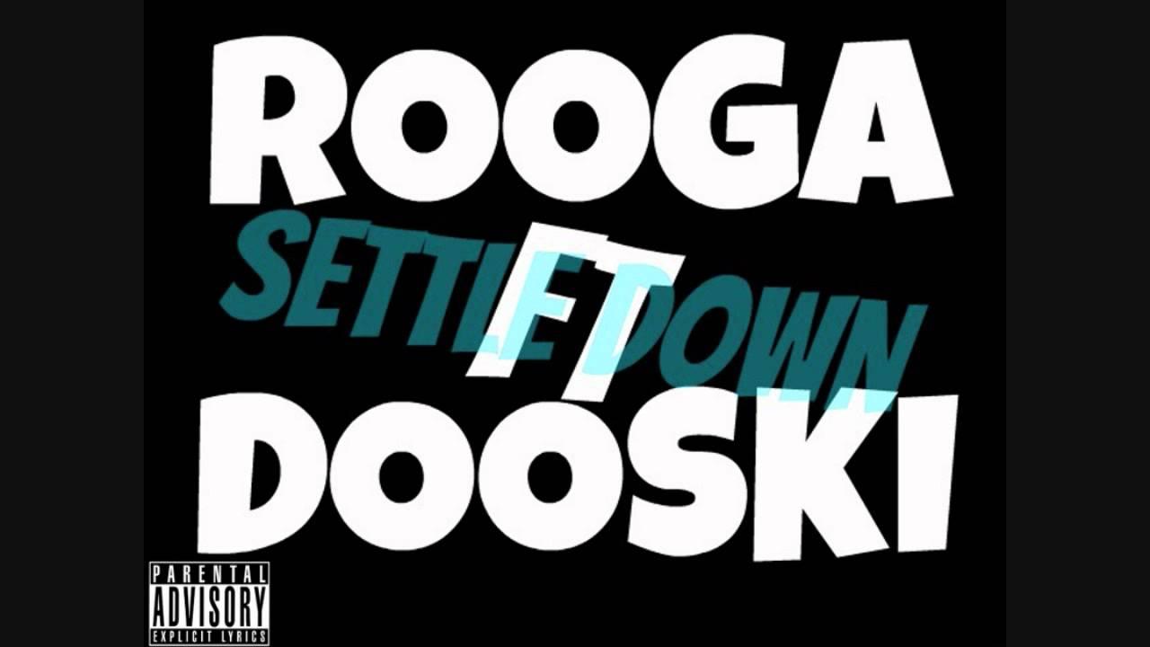 rooga settle down