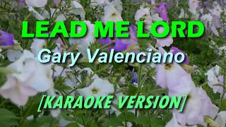 Lead Me Lord by Basil Valdez/ Gary Valenciano [KARAOKE]