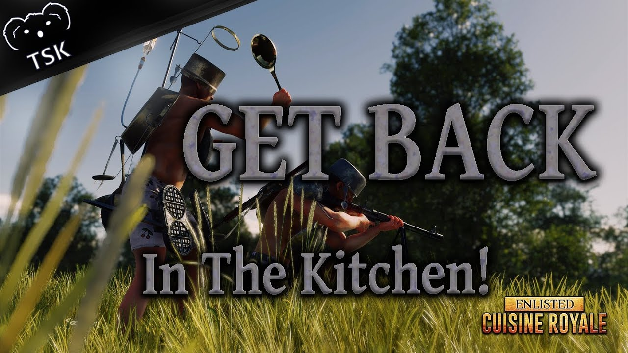 Cuisine Royale Error Fix Get Back In The Kitchen Cuisine Royale Gameplay Enlisted April Fools Event