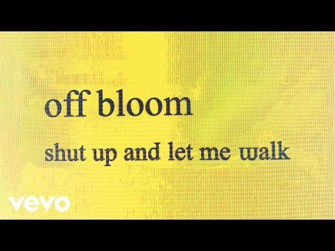 Off Bloom - Shut Up And Let Me Walk (Official Audio)